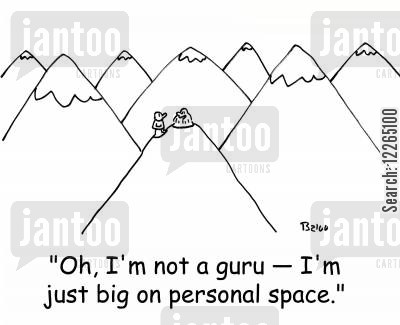 personal cartoon humor: 'Oh, I'm not a guru -- I'm just big on personal space.'