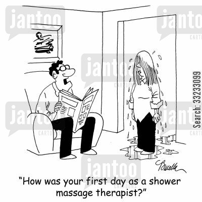 first days cartoon humor: 'How was your first day as a shower massage therapist?'