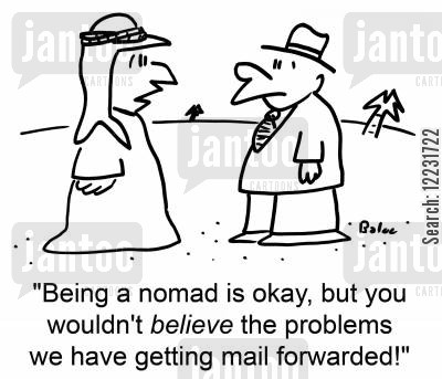 nomadism cartoon humor: 'Being a nomad is okay, but you wouldn't believe the problems we have getting mail forwarded!'