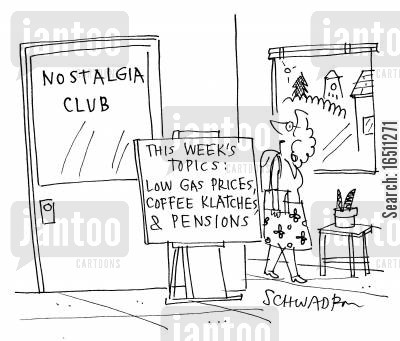 coffee klatch cartoon humor: Nostalgia Club: This week's topics: Low gas prices, coffee klatches and pensions.