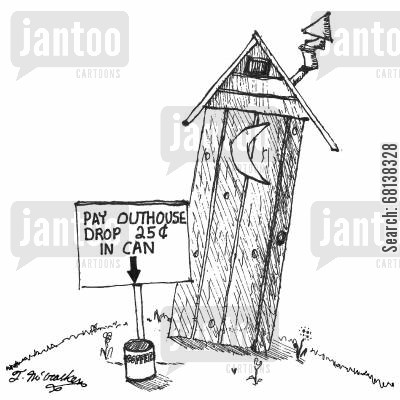 camping cartoon humor:  'Pay outhouse' with a sign that says, 'Drop 25¢ in can.'