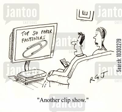 paperclip cartoon humor: 'Another clip show.'