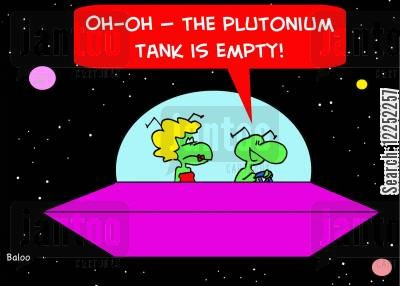 petrol tank cartoon humor: 'Oh-oh -- the plutonium tank is empty!'