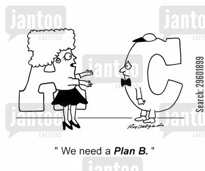 missing cartoon humor: 'We need a plan B.'