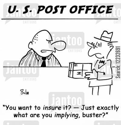 lost letter cartoon humor: 'You want to insure it? — Just exactly what are you implying, buster?'