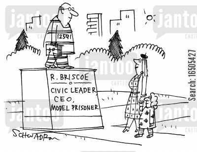 swindle cartoon humor: R.Briscoe - Civic Leader, CEO, Model Prisoner.