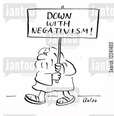 negativism cartoon humor: Down with Negativism!