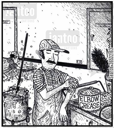 office cleaner cartoon humor: Elbow grease.