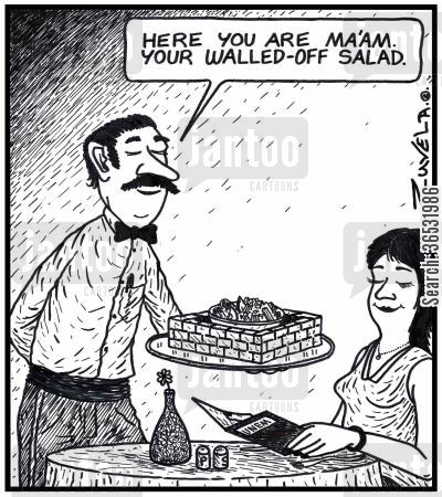 fine dining cartoon humor: Waiter: 'Here you are ma'am.Your Walled-off salad.' a waiter serving a woman a Waldorf salad surrounded by a brick wall