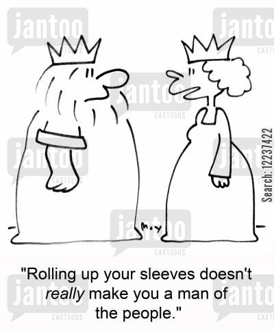mornachs cartoon humor: 'Rolling up your sleeves doesn't really make you a man of the people.'