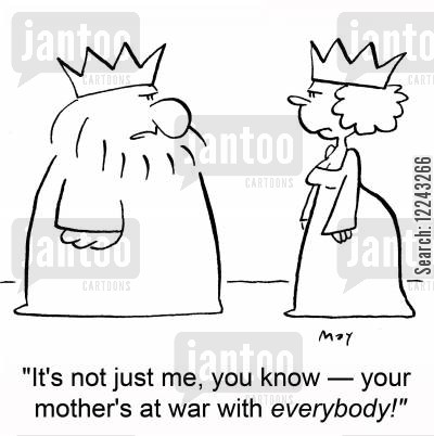mothe rin law cartoon humor: 'It's not just me, you know -- your mother's at war with everybody!'