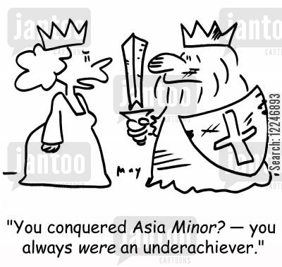 conquer cartoon humor: 'You conquered Asia Minor? -- you always were an underachiever.'