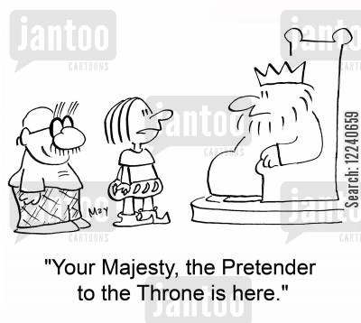majesty cartoon humor: 'Your Majesty, the Pretender to the Throne is here.'