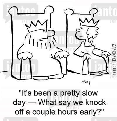 leaving early cartoon humor: 'It's been a pretty slow day -- What say we knock off a couple hours early?'