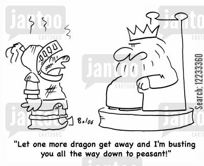 busting cartoon humor: 'Let one more dragon get away and I'm busting you all the way down to peasant!'