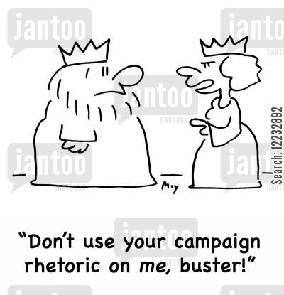 campaign rhetoric cartoon humor: 'Don't use your campaign rhetoric on me, buster!'