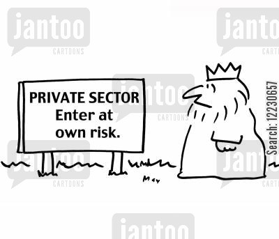 sector cartoon humor: King sees sign: Private Sector, enter at own risk.