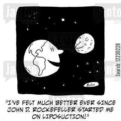 saturn cartoon humor: 'I've felt much better ever since John D. Rockefeller started me on liposuction.'