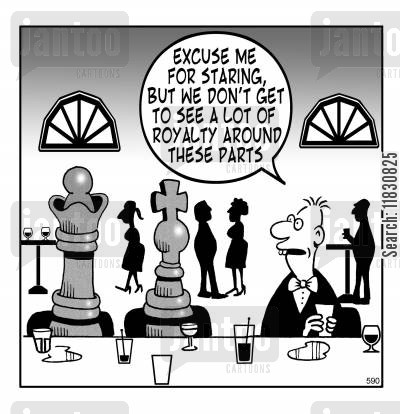 chess pieces cartoon humor: Excuse me for staring, but we don't get a lot of Royalty around these parts.