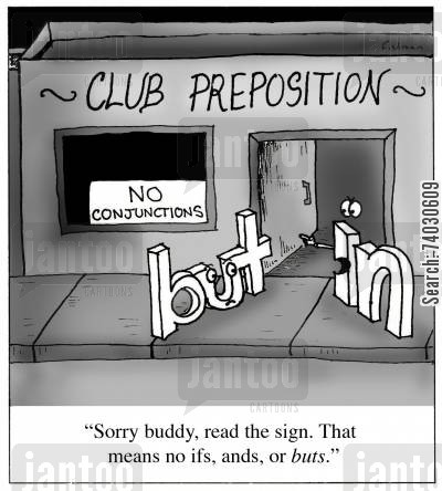 bouncers cartoon humor: 'Sorry buddy, read the sign. That means no ifs, ands, or buts.'