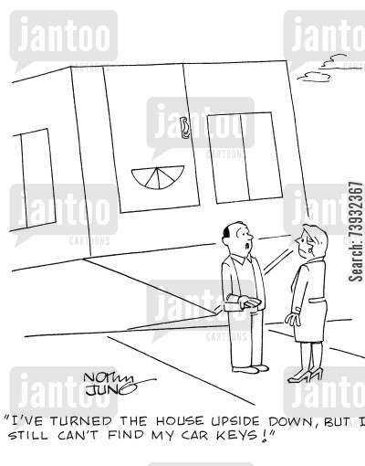 car keys cartoon humor: 'I've turned the house upside down, but I still can't find my car keys!'