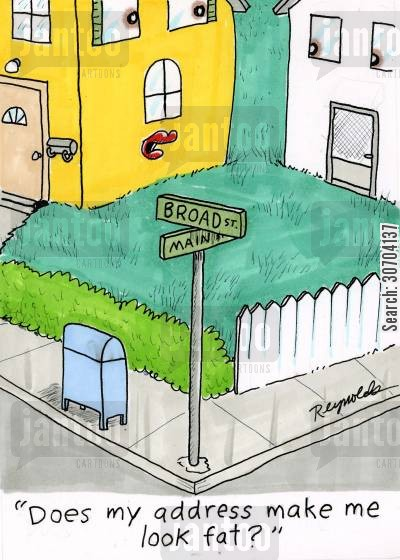 street names cartoon humor: 'Does my address make me look fat?'