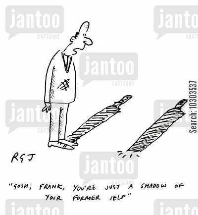 disappearances cartoon humor: 'Gosh, Frank, you're just a shadow of you former self.'