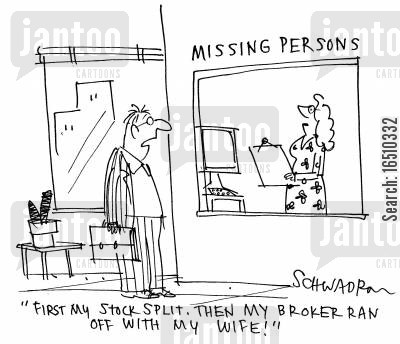 bad investment cartoon humor: 'First my stock split. Then my broker ran off with my wife!'