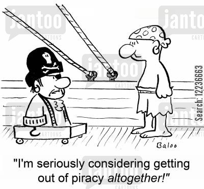 crippled cartoon humor: 'I'm seriously considering getting out of piracy altogether!'