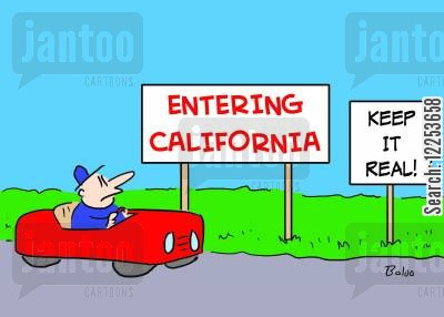 state border cartoon humor: Entering California, Keep it Real.