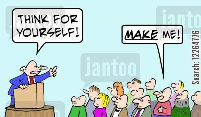 life coach cartoon humor: 'Think for yourself!', 'MAKE me!'
