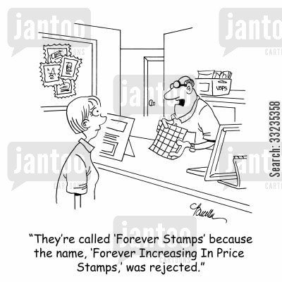 postal services cartoon humor: 'They're called 'Forever Stamps' because the name, 'Forever Increasing In Price Stamps' was rejected.'