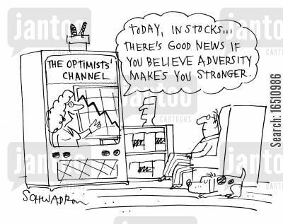 adversity cartoon humor: The Optimists Channel: Today, in stocks...there's good news if you believe adversity makes you stronger.