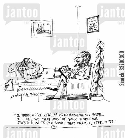 chain letter cartoon humor: 'I think we're really onto something here...it seems that most of your problems started when you broke that chain letter in 79.'