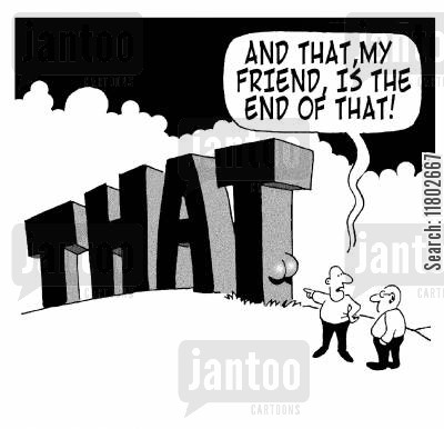 ending cartoon humor: 'And that, my friend, is the end of that!'