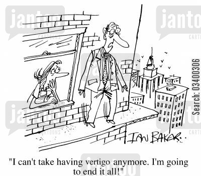 samaritan cartoon humor: I can't take having Vertigo anymore. I'm going to end it all.