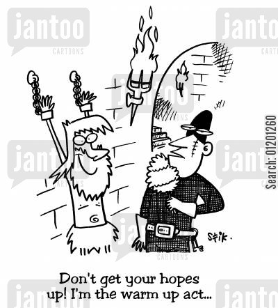 go easy cartoon humor: Don't get your hopes up! I'm the warm up act...