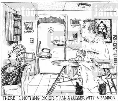 laundry day cartoon humor: 'There is nothing dicier than a lubber with a sadiron.'