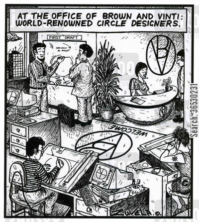 open plan cartoon humor: At the office of Brown and Vinti: World-renowned circle designers.