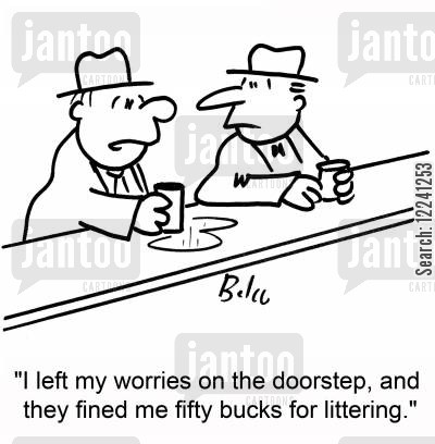 doorsteps cartoon humor: 'I left my worries on the doorstep, and they fined me fifty bucks for littering.'