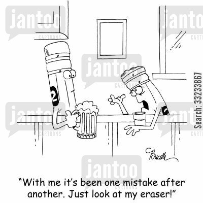 erase cartoon humor: 'With me it's been one mistake after another. Just look at my eraser!'