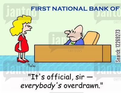 official cartoon humor: FIRST NATIONAL BANK OF, 'It's official, sir - EVERYBODY'S overdrawn!'