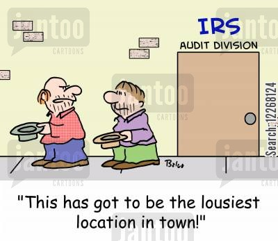 lousy cartoon humor: IRS AUDIT DIVISION, 'This has got to be the lousiest location in town!'
