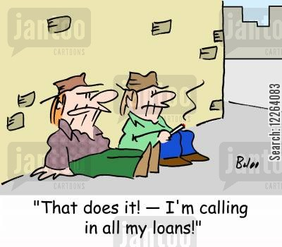 calling in loans cartoon humor: 'That does it! -- I'm calling in all my loans!'