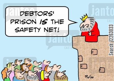 safety nets cartoon humor: 'Debtors' prison IS the safety net!'