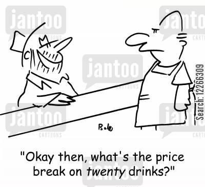 price break cartoon humor: 'Okay then, what's the price break on TWENTY drinks?'