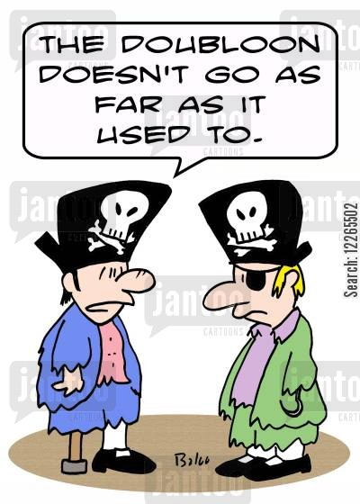 peg legs cartoon humor: 'The doubloon doesn't go as far as it used to.'