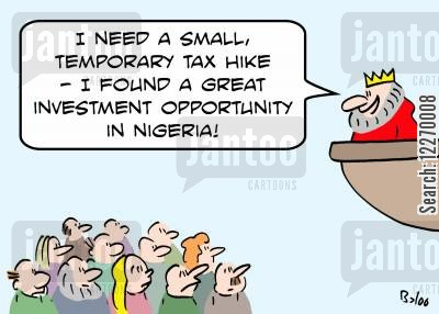 nigerian cartoon humor: 'I need a small, temporary tax hike - I found a great investment opportunity in Nigeria.'