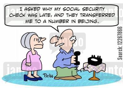 beijing cartoon humor: 'I asked why my Social Security check was late, and they transferred me to a number in Beijing.'