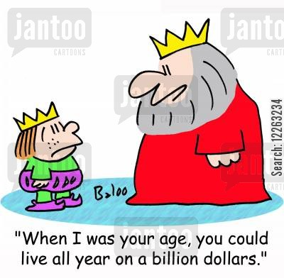 live within your means cartoon humor: 'When I was your age, you could live all year on a billion dollars.'